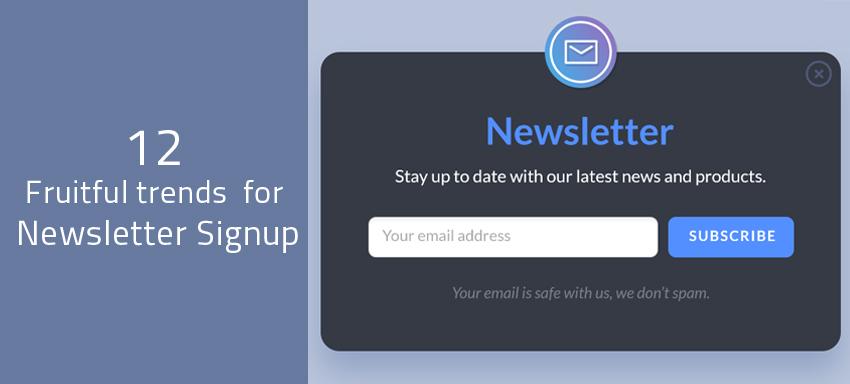 12 Fruitful trends for Newsletter Signup form