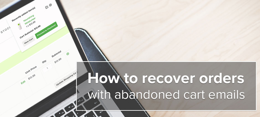 Use Abandoned Cart Emails to Recapture Lost Sales