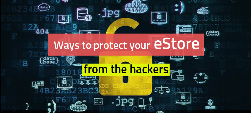 Ways to protect your eStore from the hackers