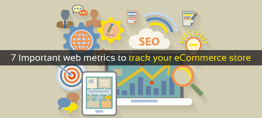 7 Important web metrics to track your ecommerce store