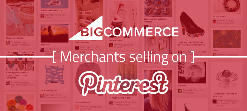 BigCommerce Merchants selling on Pinterest