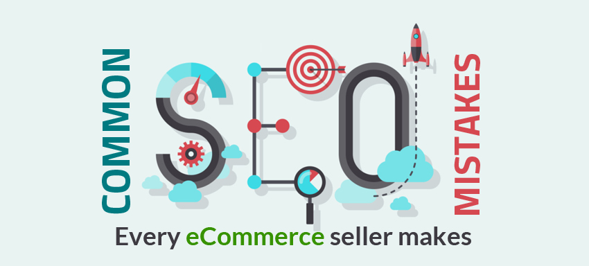 Common SEO mistakes every eCommerce seller makes