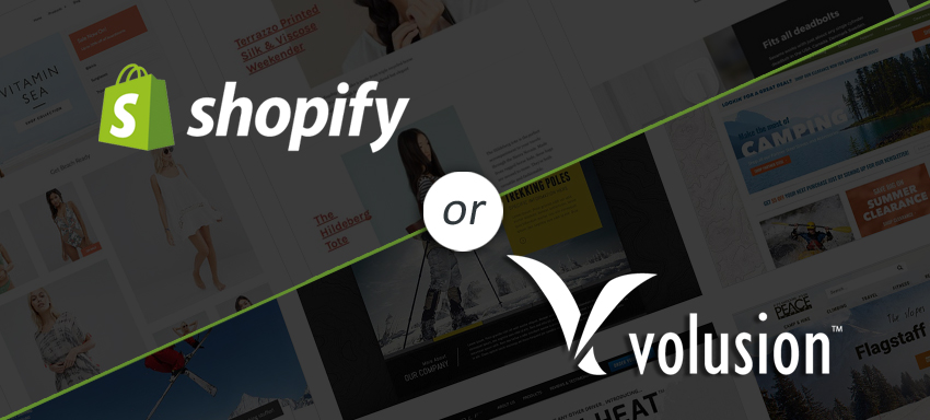 How to make a choice between shopify and volusion?
