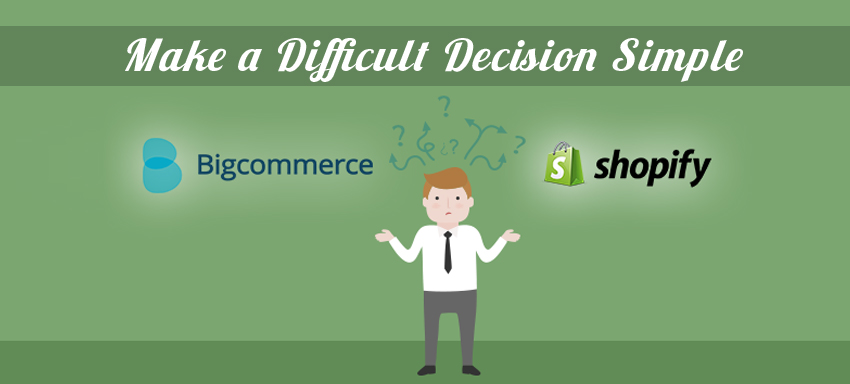 BigCommerce or Shopify
