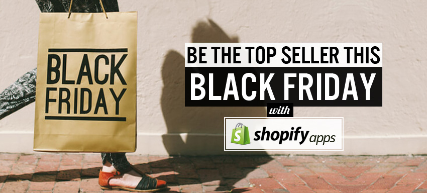 Increase your sells this Black Friday with Shopify apps