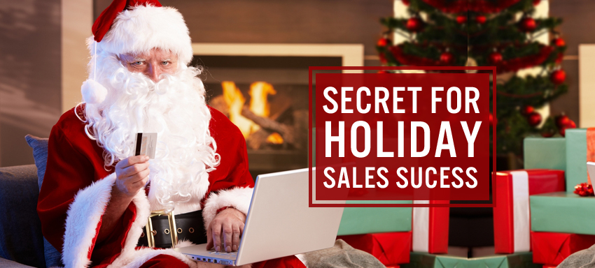Secret For Holiday Sales Sucess