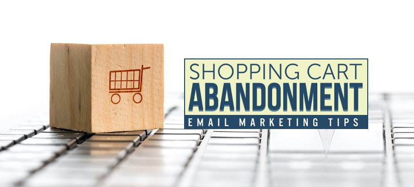 Email marketing tips to absorb abandoned cart