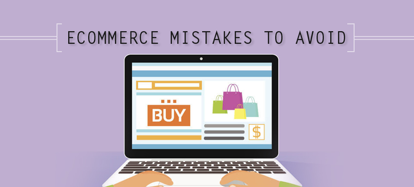 8 Ecommerce Mistakes to avoid