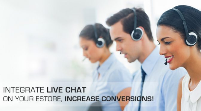 Integrate Live Chat on your estore, increase conversions!