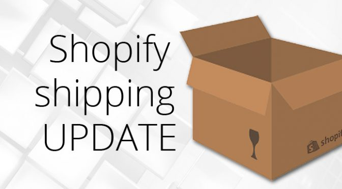 Shopify shipping update