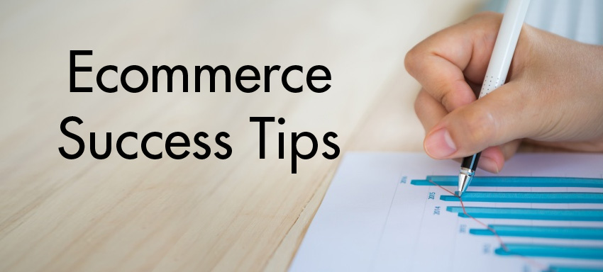 Ecommerce Success Tips