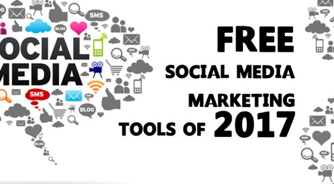 Free Social Media Marketing Tools of 2017