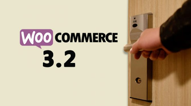 WooCommerce 3.2 is here and here is what's new