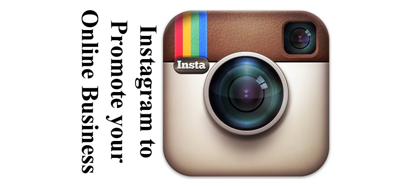 How to Use Instagram to Promote your Online Business
