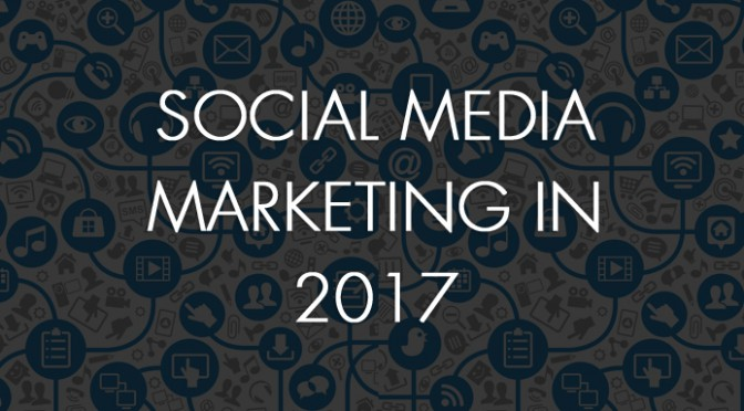 5 Biggest trends that will influence Social Media Marketing in 2017