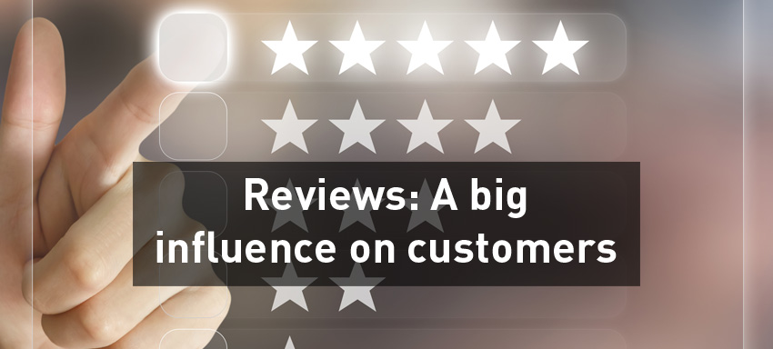 Reviews: A big influence on customers