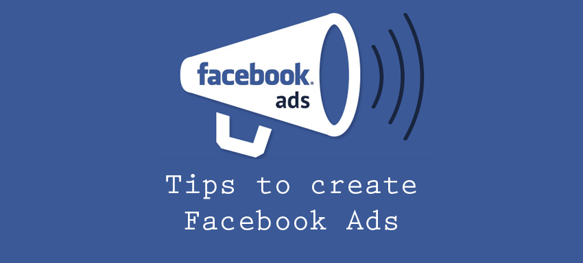 Tips to create Facebook Ads