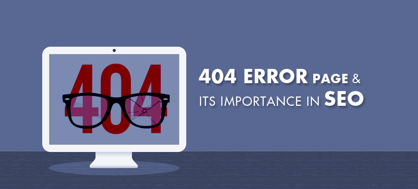 What is a 404 Error Page & its importance in SEO